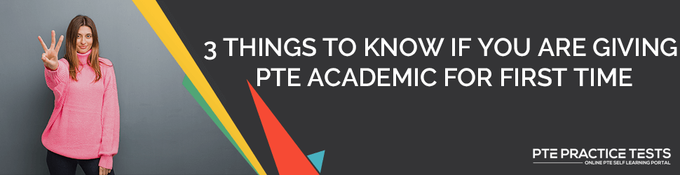 3 Things To Know If You Are Giving PTE Academic For First Time