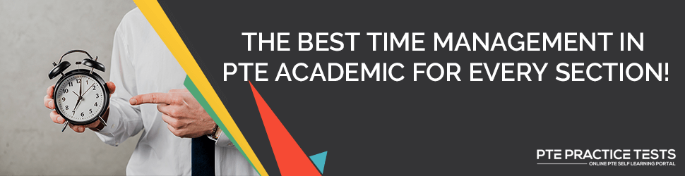 Do The Best Time Management in PTE Academic For Every Section!
